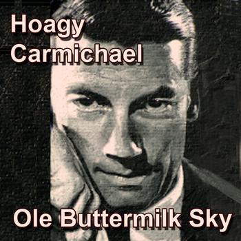 Hoagy Carmichael - Ole Buttermilk Sky