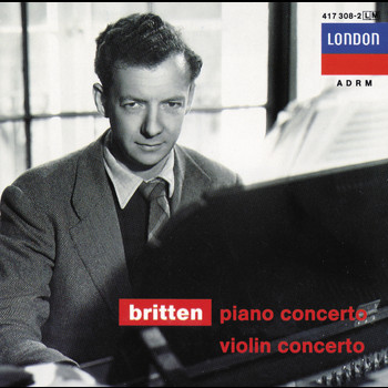 Benjamin Britten / English Chamber Orchestra / Sviatoslav Richter / Mark Lubotsky - Britten: Piano Concerto; Violin Concerto