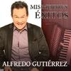Alfredo Gutiérrez - Mis Mejores Exitos