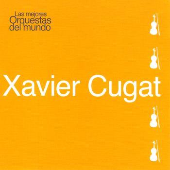 Xavier Cugat - Las Mejores Orquestas del Mundo Vol.12: Xavier Cugat