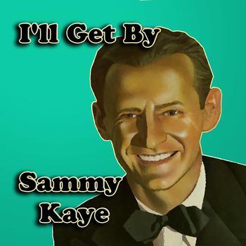 Sammy Kaye - I'll Get By