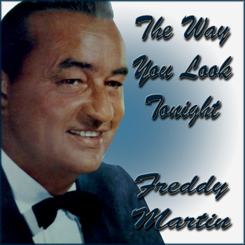 Freddy Martin - The Way You Look Tonight