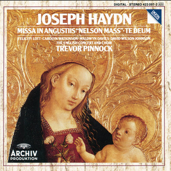 "Trevor Pinnock / The English Concert / David Wilson-Johnson / The English Concert Choir / Carolyn Watkinson / Nicholas Parle / Felicity Lott / Maldwyn Davies - Haydn: Missa in angustiis ""Nelson Mass""; Te Deum"