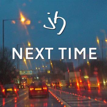 jh - Next Time