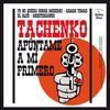 Tachenko - Apúntame a mí primero