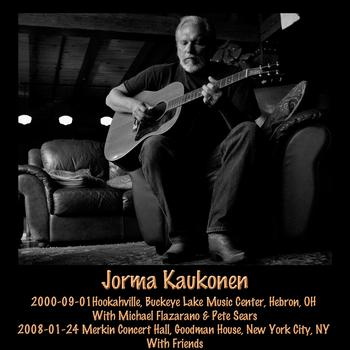 Jorma Kaukonen - 2000-09-01 Hebron, OH & 2008-01-24 New York City, NY