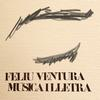 Feliu Ventura - Música i Lletra