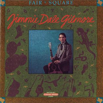 Jimmie Dale Gilmore - Fair & Square
