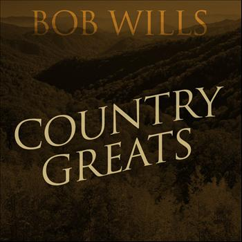 Bob Wills - Country Greats