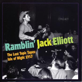 Ramblin' Jack Elliott - The Lost Topic Tapes: Isle of Wight 1957