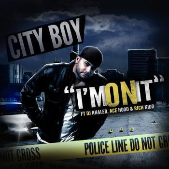 City Boy - I'm On It
