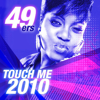 49ers - Touch Me 2010
