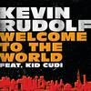Kevin Rudolf / Kid Cudi - Welcome To The World (iTunes International Version [Explicit])