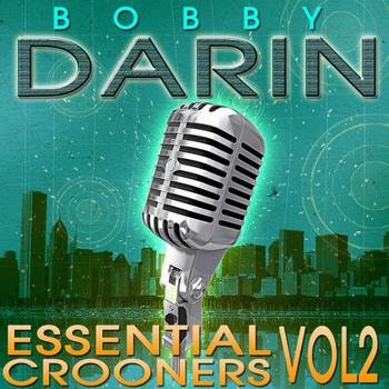 Bobby Darin - Essential Crooners Vol 2 - Bobby Darin - The Greatest Hits (Digitally Remastered)
