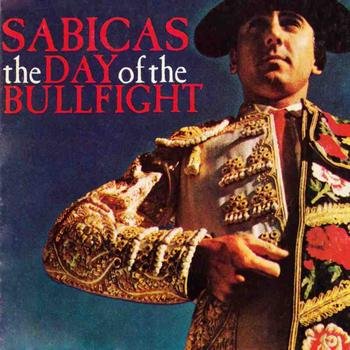 Sabicas - The Day Of The Bullfight