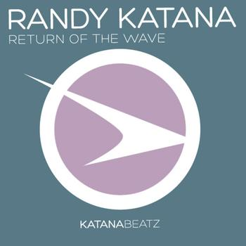 Randy Katana - Return Of The Wave