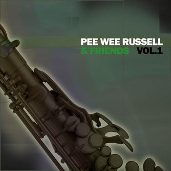 Pee Wee Russell - Pee Wee Russell & Friends, Vol. 1