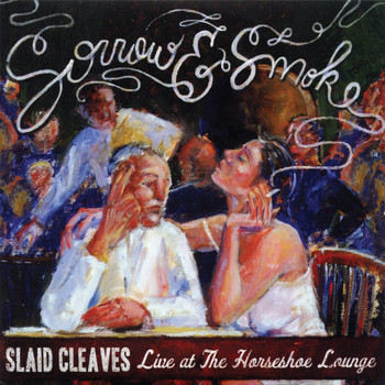 Slaid Cleaves - Sorrow & Smoke