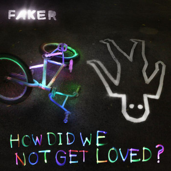 Faker - How Did We Not Get Loved? - EP