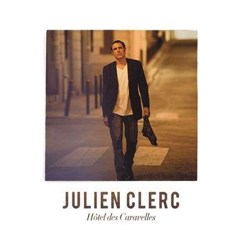 Julien Clerc - Hôtel des Caravelles