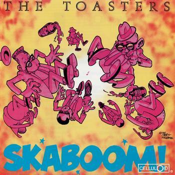 The Toasters - Skaboom!
