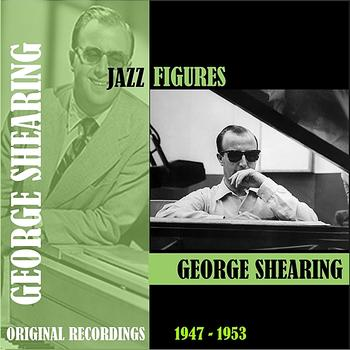 George Shearing - Jazz Figures /  George Shearing (1947-1953)