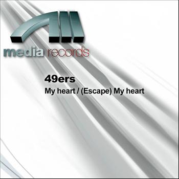 49ers - My heart/(Escape) My heart