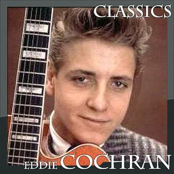 Eddie Cochran - Eddie Cochran - Classics