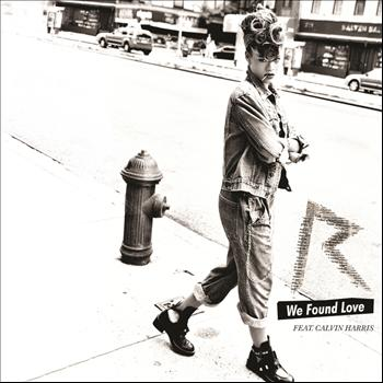 Rihanna / Calvin Harris - We Found Love