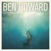 Ben Howard - Every Kingdom