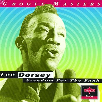 Lee Dorsey - Freedom For The Funk