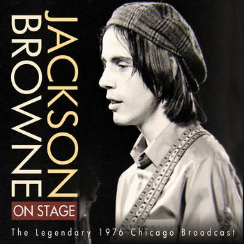 Jackson Browne - On Stage - The Legendary 1976 Broadcast