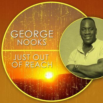 George Nooks - Just Out of Reach