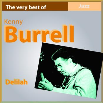 Kenny Burrell - The Very Best of Kenny Burrell: Delilah