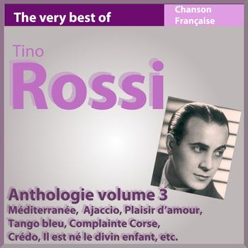 Tino Rossi - The Very Best of Tino Rossi: Anthologie, vol. 3 (Les incontournables de la chanson française)