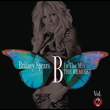 Britney Spears - B In The Mix, The Remixes Vol 2