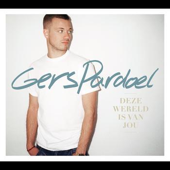 Gers Pardoel - Deze Wereld Is Van Jou