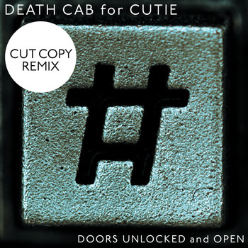 Death Cab for Cutie - Doors Unlocked And Open
