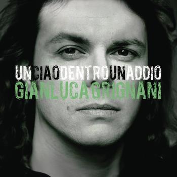 Gianluca Grignani - Un Ciao Dentro Un Addio