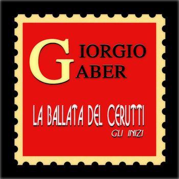 Giorgio Gaber - La ballata del Cerutti