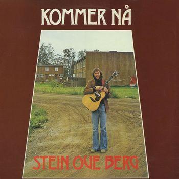 Stein Ove Berg - Kommer nå