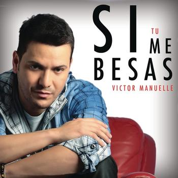 Victor Manuelle - Si Tú Me Besas