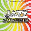 Various Artists - Jazz On A Summers Day - HD Remastered 2010