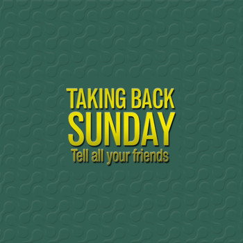 Taking Back Sunday - Tell All Your Friends (Re-Issue)