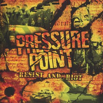 Pressure Point - Resist & Riot