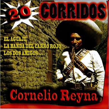 Cornelio Reyna - 20 Corridos