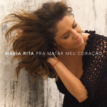 Maria Rita - Pra Matar Meu Coração