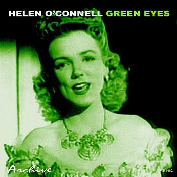 Helen O'Connell - Green Eyes
