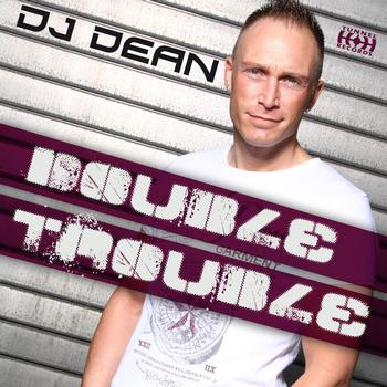 DJ Dean - Double Trouble