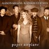 Alison Krauss & Union Station - Paper Airplane (International Touring Edition)